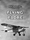 Flying Padre: An RKO-Pathe Screenliner Posteri