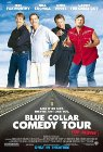 Blue Collar Comedy Tour: The Movie Posteri