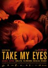 Take My Eyes Posteri
