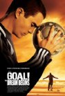 Goal! The Dream Begins Posteri