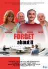 Forget About It Posteri
