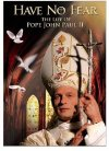 Have No Fear: The Life of Pope John Paul II Posteri