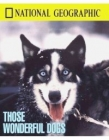 National Geographic Specials Those Wonderful Dogs Posteri