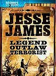 Jesse James: Legend, Outlaw, Terrorist Posteri
