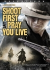 Shoot First and Pray You Live (Because Luck Has Nothing to Do with It) Posteri