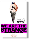 We Are the Strange Posteri