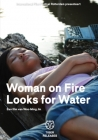 Woman on Fire Looks for Water Posteri