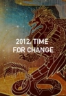 2012: Time for Change Posteri
