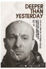Deeper Than Yesterday Posteri