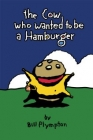 The Cow Who Wanted to Be a Hamburger Posteri