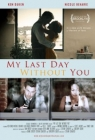 My Last Day Without You Posteri