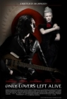 Only Lovers Left Alive Posteri