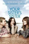 Your Sister's Sister Posteri