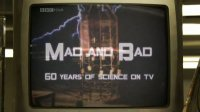 Mad and Bad: 60 Years of Science on TV Posteri
