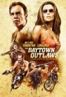 The Baytown Outlaws Posteri