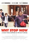 Why Stop Now Posteri