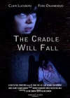 The Cradle Will Fall Posteri