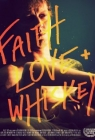 Faith, Love and Whiskey Posteri