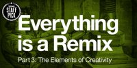 Everything Is a Remix, Part 3: The Elements of Creativity Posteri