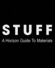 Stuff: A Horizon Guide to Materials Posteri