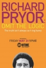 Richard Pryor: Omit the Logic Posteri