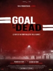 Goal of the Dead Posteri