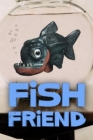 Fish Friend Posteri