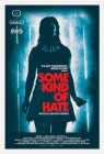 Some Kind of Hate Posteri