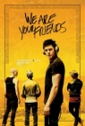 We Are Your Friends Posteri