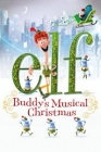 Elf: Buddy's Musical Christmas Posteri