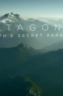 Patagonia: Earth's Secret Paradise Posteri