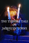 The Terrible Tale of Jacquelyn Torne Posteri